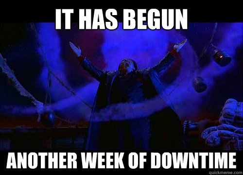 it has begun Another Week of downtime  Shang Tsung