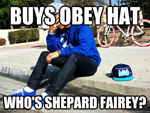 buys obey hat who's shepard fairey? - buys obey hat who's shepard fairey?  Sad Hypebeast