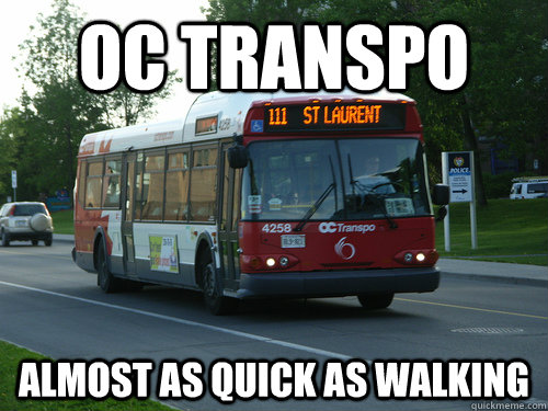 OC TRanspo Almost as quick as walking