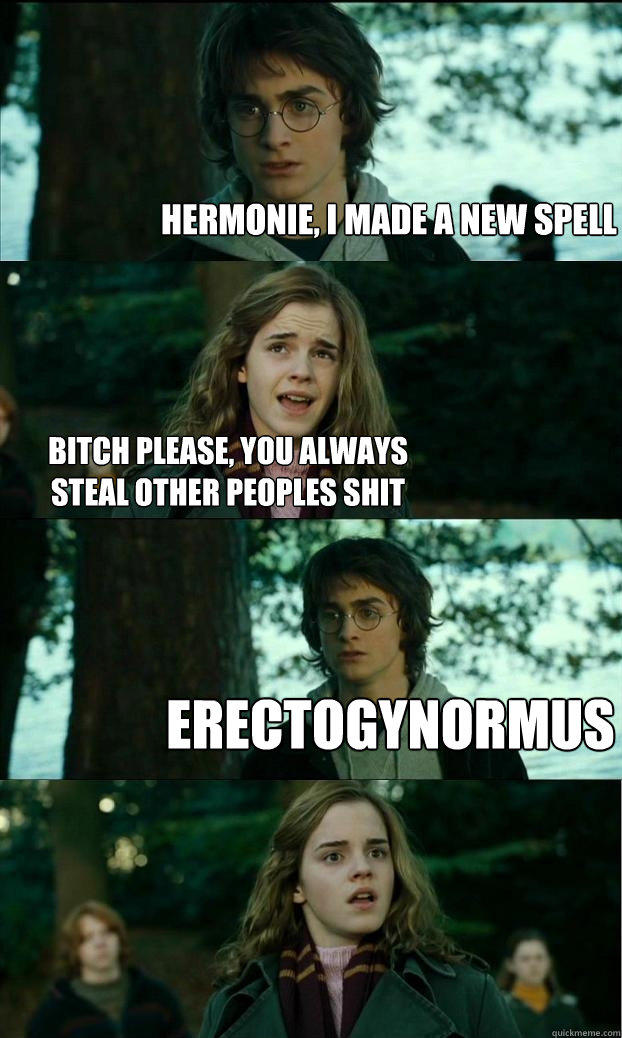hermonie, i made a new spell bitch please, you always steal other peoples shit erectogynormus - hermonie, i made a new spell bitch please, you always steal other peoples shit erectogynormus  Horny Harry