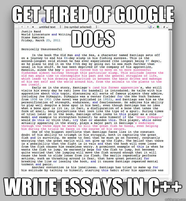Get tired of google docs WRITE essays IN C++  Tired of Google Docs