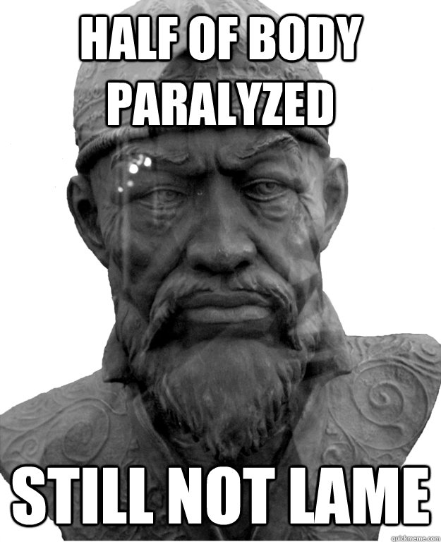 Half of body paralyzed still not lame  Good Guy Timur the Lame