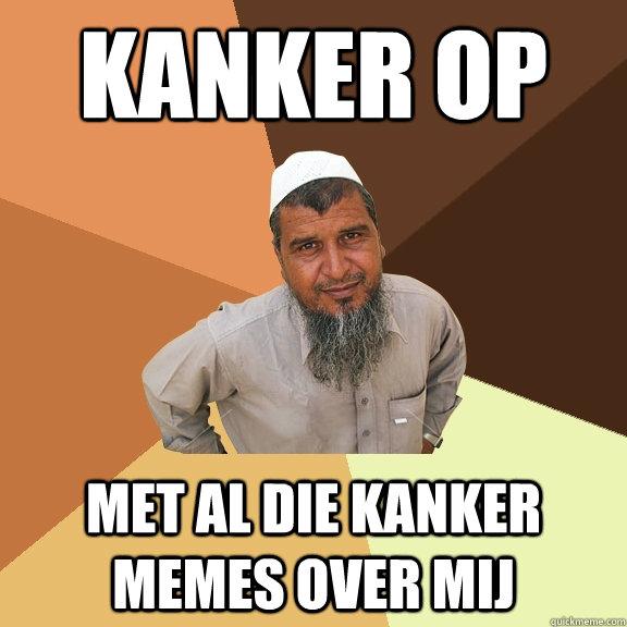 Kanker op Met al die kanker memes over mij - Kanker op Met al die kanker memes over mij  Ordinary Muslim Man