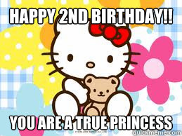 Happy 2nd Birthday!! you are a true princess  hello kitty