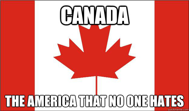 Canada The America that no one Hates