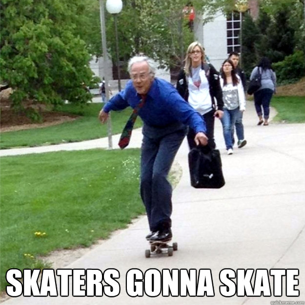 Skaters gonna Skate  -  Skaters gonna Skate   Skating Prof