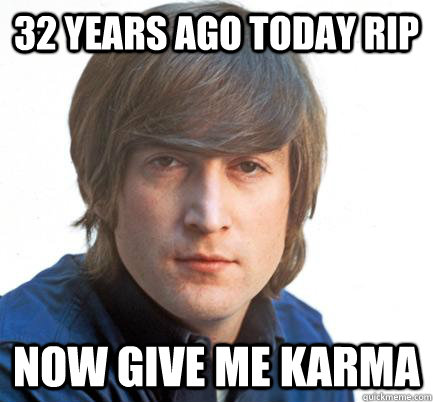 32 years ago today rip now give me karma  - 32 years ago today rip now give me karma   fakureddit