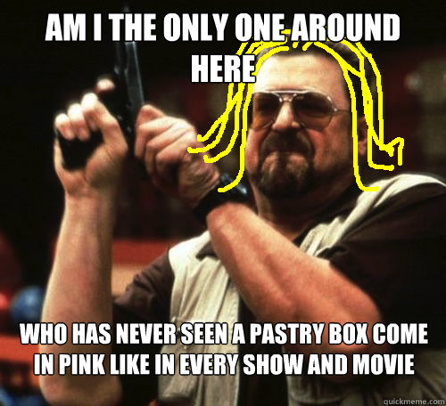 am i the only one around here who has never seen a pastry box come in pink like in every show and movie