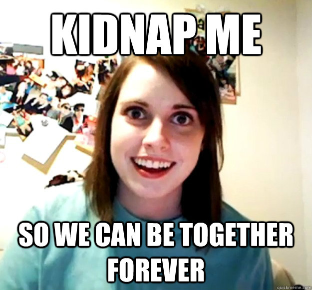 Kidnap me So we can be together FOREVER - Kidnap me So we can be together FOREVER  Misc