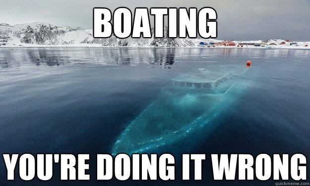 9c58ba71594b57ced34d7c0263e53a6adf4c60d553cf398c20fa4dd912a5d9b3 fail boat memes quickmeme,Boat Meme