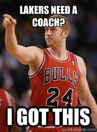 Lakers need a coach? I got this - Lakers need a coach? I got this  Brian Scalabrine