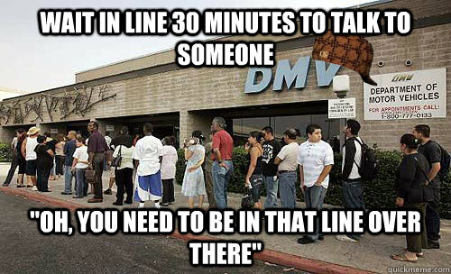 wait in line 30 minutes to talk to someone