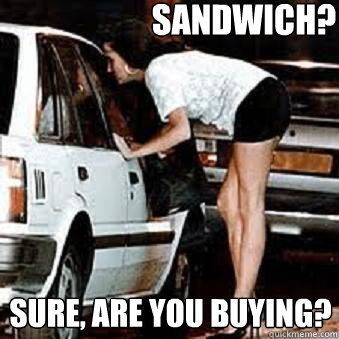sandwich? sure, are you buying?