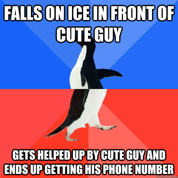 falls on ice in front of cute guy gets helped up by cute guy and ends up getting his phone number - falls on ice in front of cute guy gets helped up by cute guy and ends up getting his phone number  Socially Awkward Awesome Penguin