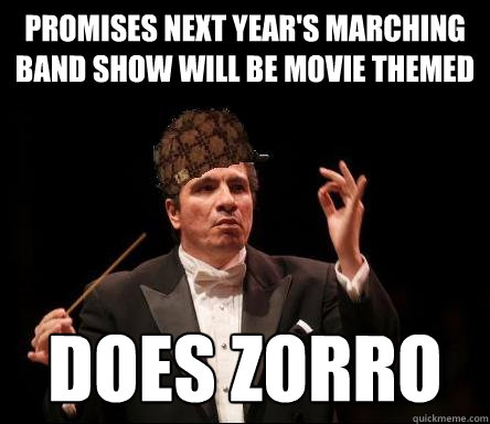 Promises next year's marching band show will be movie themed Does Zorro