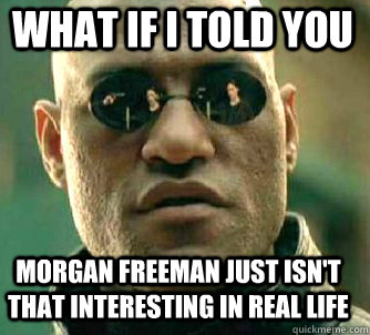 Resultado de imagen para morgan freeman matrix