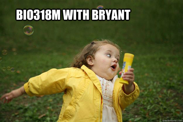 BIO318M with bryant