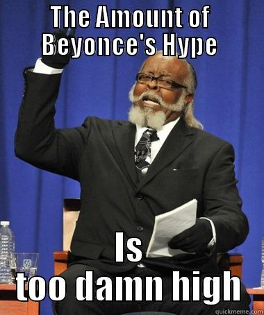 Celeb Hype - THE AMOUNT OF BEYONCE'S HYPE IS TOO DAMN HIGH The Rent Is Too Damn High