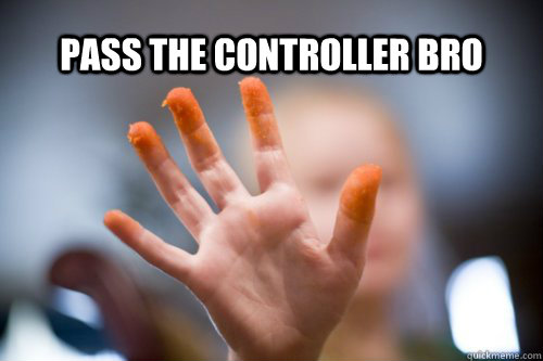 pass the controller bro - pass the controller bro  pass