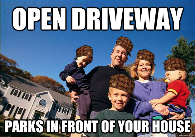open driveway parks in front of your house
