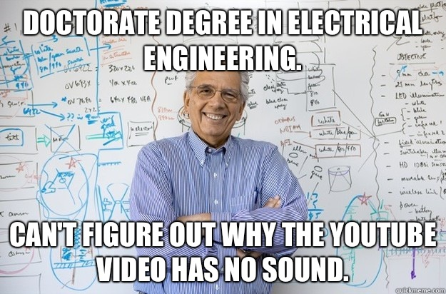 Doctorate degree in electrical engineering.  Can't figure out why the YouTube video has no sound.
