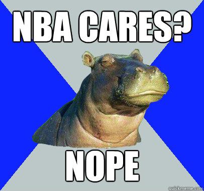 NBA Cares? Nope  Skeptical Hippo