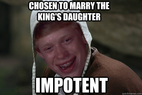 chosen to marry the king's daughter impotent
