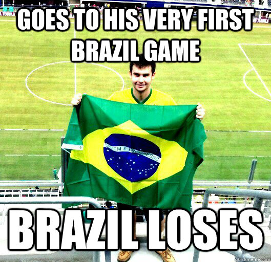 Goes to his very first Brazil Game Brazil Loses