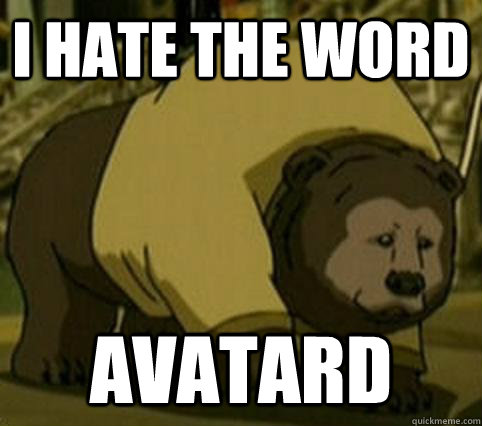 I hate the word Avatard
