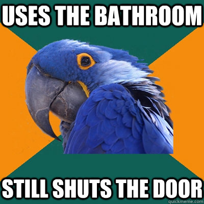 Uses the bathroom Still shuts the door - Uses the bathroom Still shuts the door  Misc
