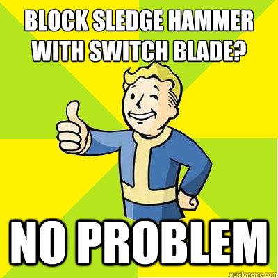 block sledge hammer with switch blade? no problem - block sledge hammer with switch blade? no problem  Fallout new vegas