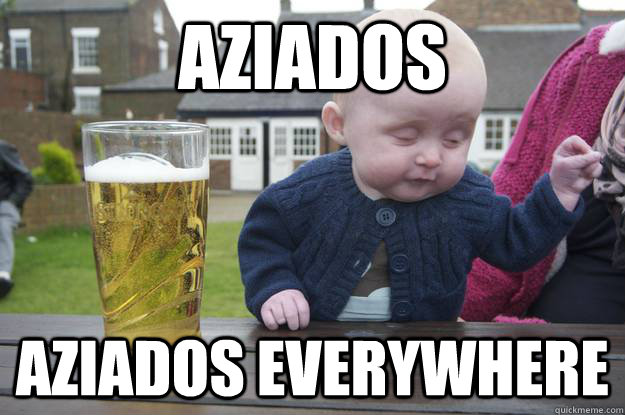 Aziados Aziados everywhere  - Aziados Aziados everywhere   drunk baby