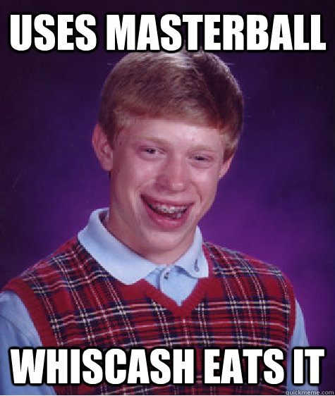 uses masterball whiscash eats it - uses masterball whiscash eats it  Misc