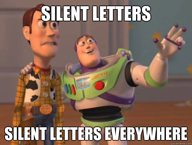 silent letters silent letters everywhere  - silent letters silent letters everywhere   Buzz Lightyear