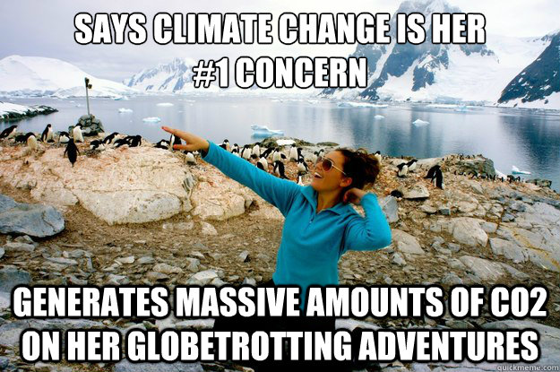 Says Climate change is her  #1 concern generates massive amounts of CO2 on her globetrotting adventures - Says Climate change is her  #1 concern generates massive amounts of CO2 on her globetrotting adventures  Entitlement Girl