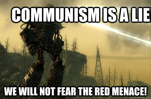 Communism is a lie! We will not fear the red menace!