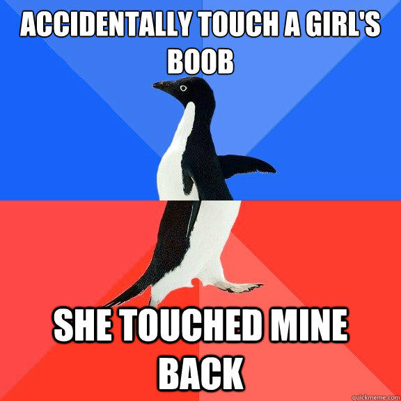 Accidentally touch a girl's boob she touched mine back  Socially Awkward Awesome Penguin