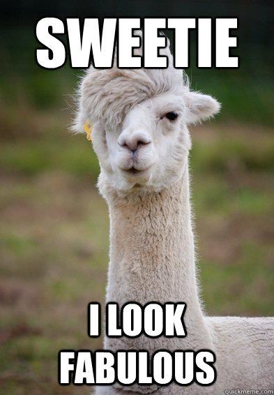 sweetie i look fabulous