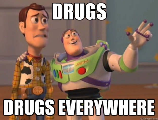 Drugs Drugs everywhere - Drugs Drugs everywhere  Toy Story