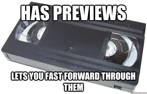 has previews Lets you fast forward through them  Good Guy VHS