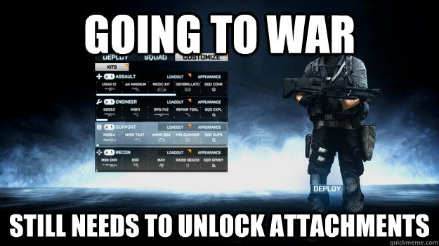 going to war still needs to unlock attachments  - going to war still needs to unlock attachments   Misc