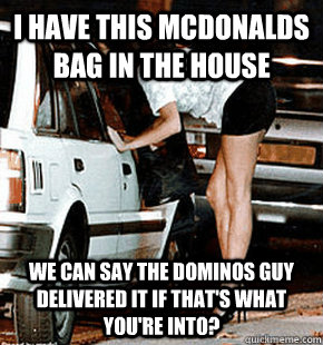 I Have This Mcdonalds Bag In The House We Can Say The Dominos Guy