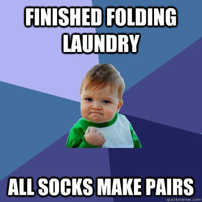 Finished Folding Laundry All Socks make pairs - Finished Folding Laundry All Socks make pairs  Success Kid