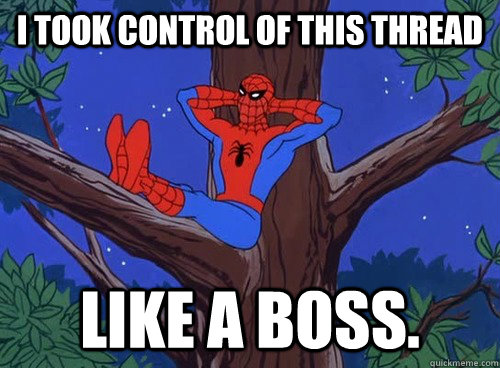 i took control of this thread like a boss. - i took control of this thread like a boss.  Spider man