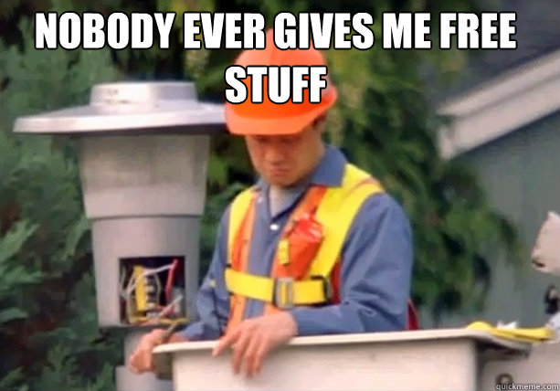 Nobody ever gives me free stuff - Nobody ever gives me free stuff  Misc