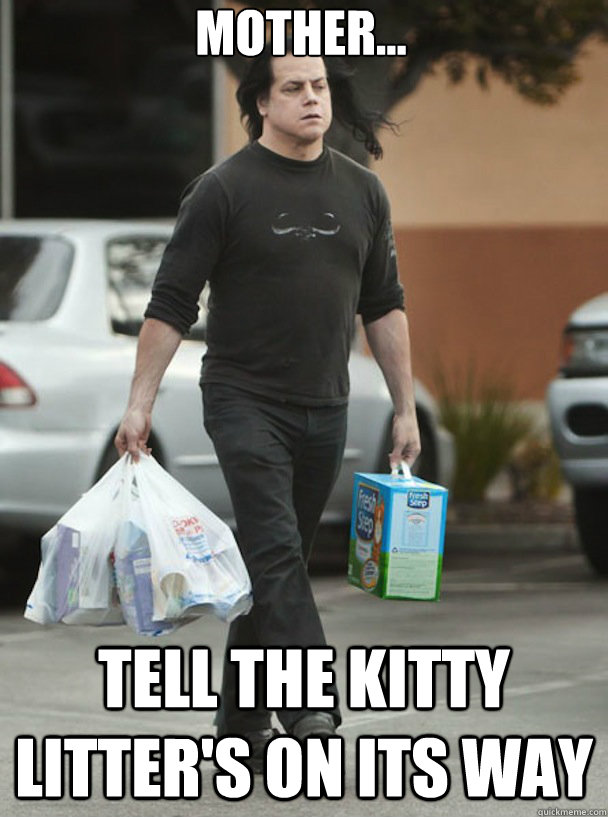 Mother... tell the kitty litter's on its way  DANZIG KITTY