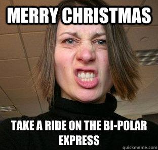 9e282a23408ddbdd915995343bd7139fe1dcdede932014ffa81adabb98187542 merry christmas take a ride on the bi polar express crazy