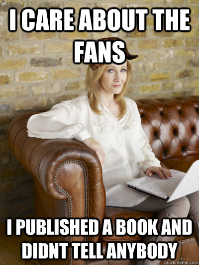 i care about the fans  i published a book and didnt tell anybody