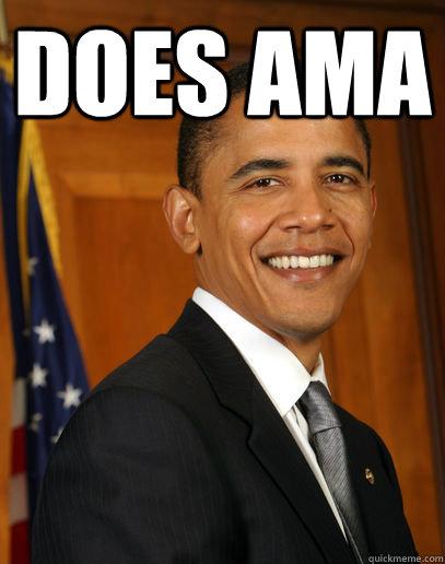 DOES AMA   Good guy Obama