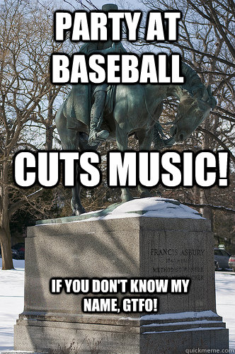 Party at Baseball CUTS MUSIC! If you don't know my name, GTFO!